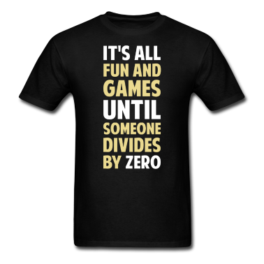 Dividing-By-Zero-Is-Not-A-Game-T-Shirts